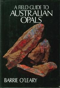 A Field Guide to Australian Opals - Barrie O'Leary