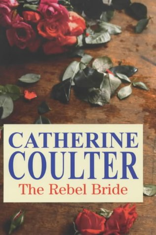 The Rebel Bride (Severn House Large Print) - Catherine Coulter
