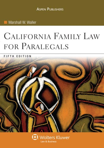 California Family Law for Paralegals 5e - Marshall W. Waller