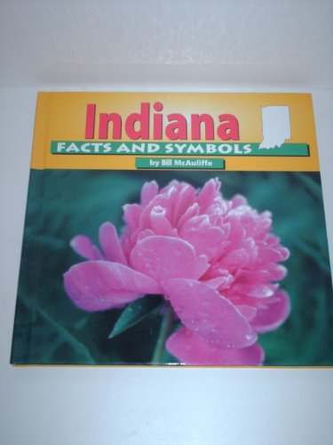 Indiana Facts and Symbols - McAuliffe, Bill; Taylor, Robert M., Dr