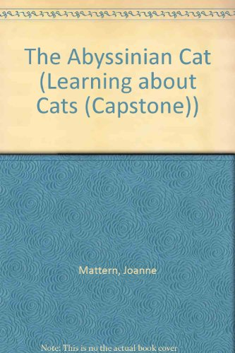 The Abyssinian Cat (Learning about Cats (Capstone)) - Joanne Mattern