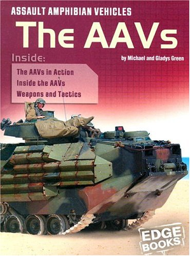 Assault Amphibian Vehicles: The AAVs (War Machines) - Michael Green; Gladys Green