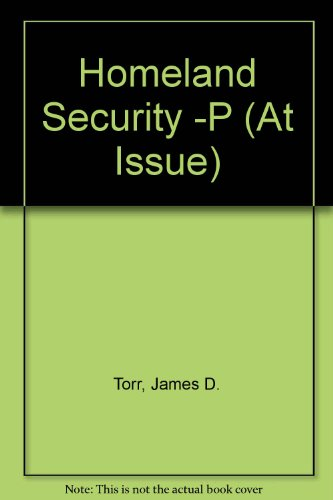 At Issue Series - Homeland Security (paperback edition) - James D. Torr