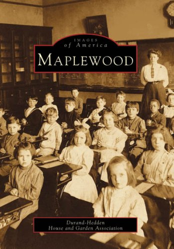 Maplewood (Images of America) - Durand-Hedden House and Garden Association; House and Garden Association