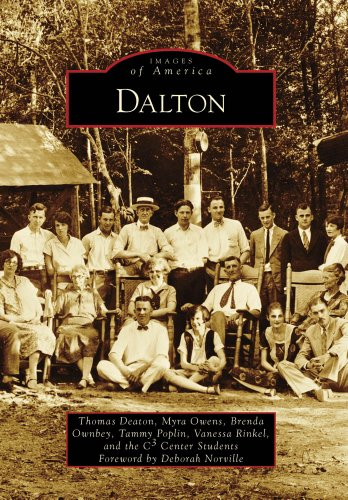 Dalton (Images of America: Georgia) - Thomas Deaton; Myra Owens; Brenda Ownbey; Tammy Poplin; Vanessa Rinkel; C³ Center Students; Foreword by Debor