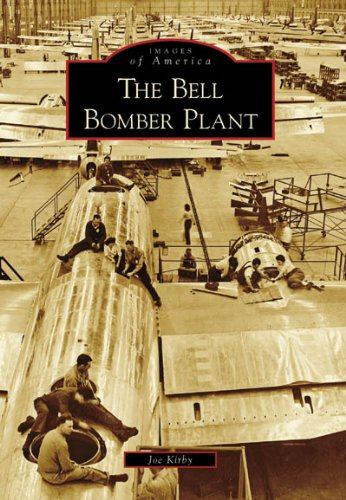 The Bell Bomber Plant (Images of America: Georgia) - Joe Kirby