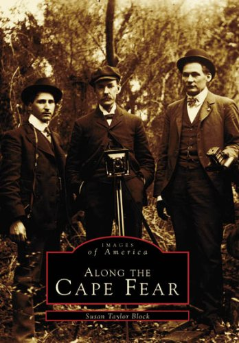 Along the Cape Fear (Images of America) - Susan Taylor Block