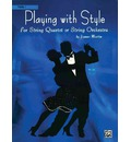 Playing with Style for String Quartet or String Orchestra: 1st Violin Part