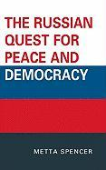 The Russian Quest for Peace and Democracy