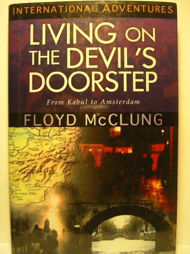 Living on a Devil's Doorstep: From Kabul to Amsterdam - Floyd McClung