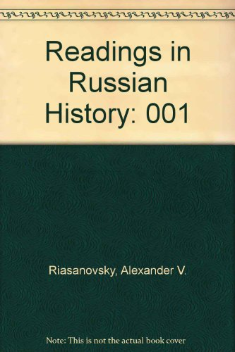 Readings in Russian History - Nicholas V. Riasanovsky; William E. Watson