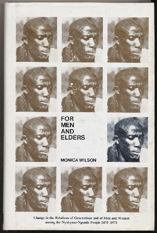 For Men and Elders: Change in the Relations of Generations and of Men and Women Among the Nyakyusa-Ngonde People, 1875-1971