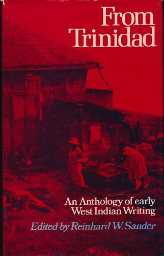From Trinidad : An Anthology of Early West Indian Writing - Sander, Reinhard W.