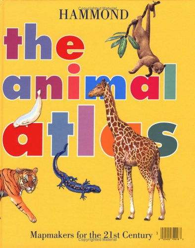 The Animal Atlas: Hammond (Hammond Atlases) - Anita Ganeri