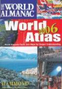 The World Almanac World Atlas 2006: World Almanac Facts Join Maps For Deeper Understanding