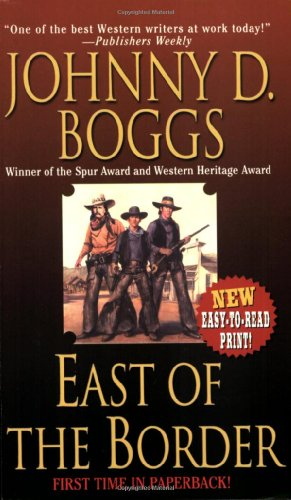 East of the Border (Leisure Western) - Johnny D. Boggs