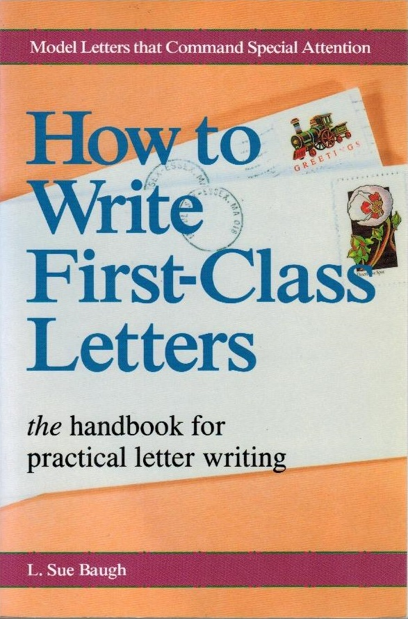How to Write First-Class Letters (Careers) - Baugh, L. Sue and L. Baugh
