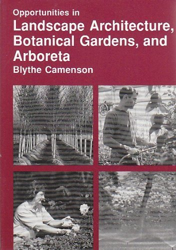Opportunities in Landscape Architecture, Botanical Gardens, and Arboreta - Blythe Camenson