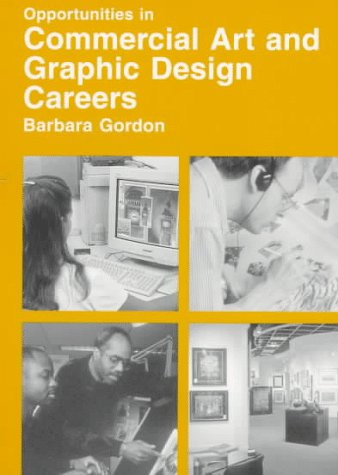 Opportunities in Commercial Art and Graphic Design Careers (Vgm Opportunites Series (Paper)) - Barbara Gordon