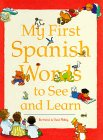 My First Spanish Words to See and Learn (My First1words to See and Learn) (Spanish Edition) - Neil Morris; Neil Morris; David Melling