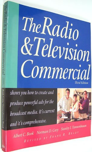 The Radio  &  Television Commercial (NTC Business Books) - Albert C. Book; Norman D. Cary; Stanley I. Tannenbaum; Frank R. Brady