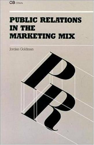 Public Relations In The Marketing Mix - Jordan Goldman