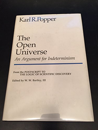 The Open Universe : An Argument for Indeterminism - Karl R. Popper
