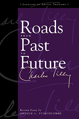 Roads From Past To Future (Legacies of Social Thought Series) - Charles Tilly