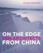 On the Edge: Ten Architects from China