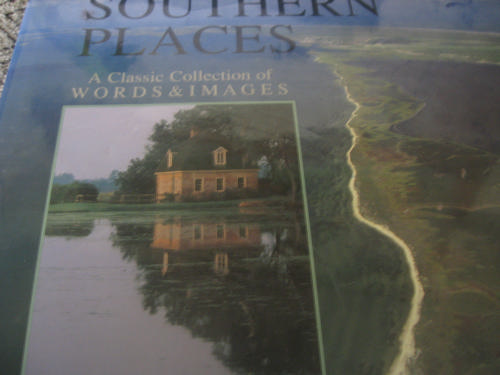 Southern Places: A Classic Collection of Words & Images