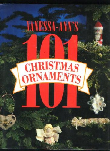 Vanessa Ann's One Hundred One Christmas Ornaments - Vanessa Ann Collection