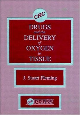 Drugs and the Delivery of Oxygen to Tissues - J. Stuart Fleming