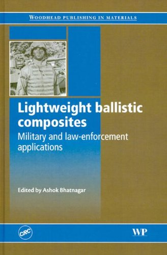 Lightweight Ballistic Composites: Military and Law-Enforcement Applications (Woodhead Publishing in Materials) - Ashok Bhatnagar