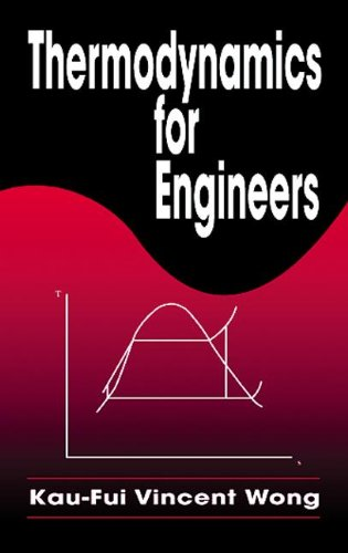 Thermodynamics for Engineers (Mechanical and Aerospace Engineering Series) - Wong, Kau-Fui Vincent; Wong, Kaufui Vincent
