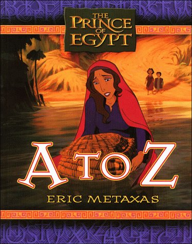The Prince of Egypt: A to Z - Eric Metaxas