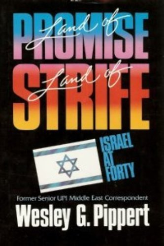 Land of Promise, Land of Strife: Israel at Forty - Wesley G. Pippert