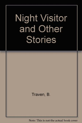 Night Visitor and Other Stories - Traven, B.