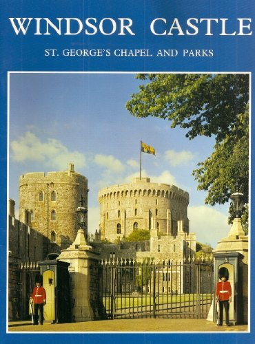 Windsor Castle: St. George's Chapel and Parks - Robert Innes-Smith