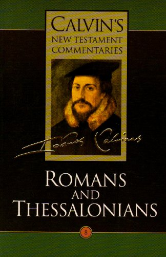 Romans and Thessalonians : Torrance Edition - John Calvin