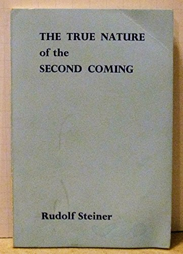 The True Nature of the Second Coming - Rudolf Steiner
