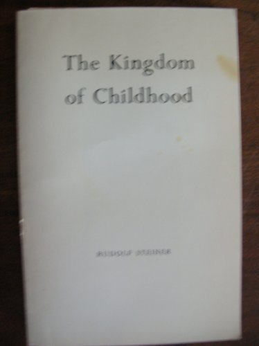 The Kingdom of Childhood - Rudolf Steiner