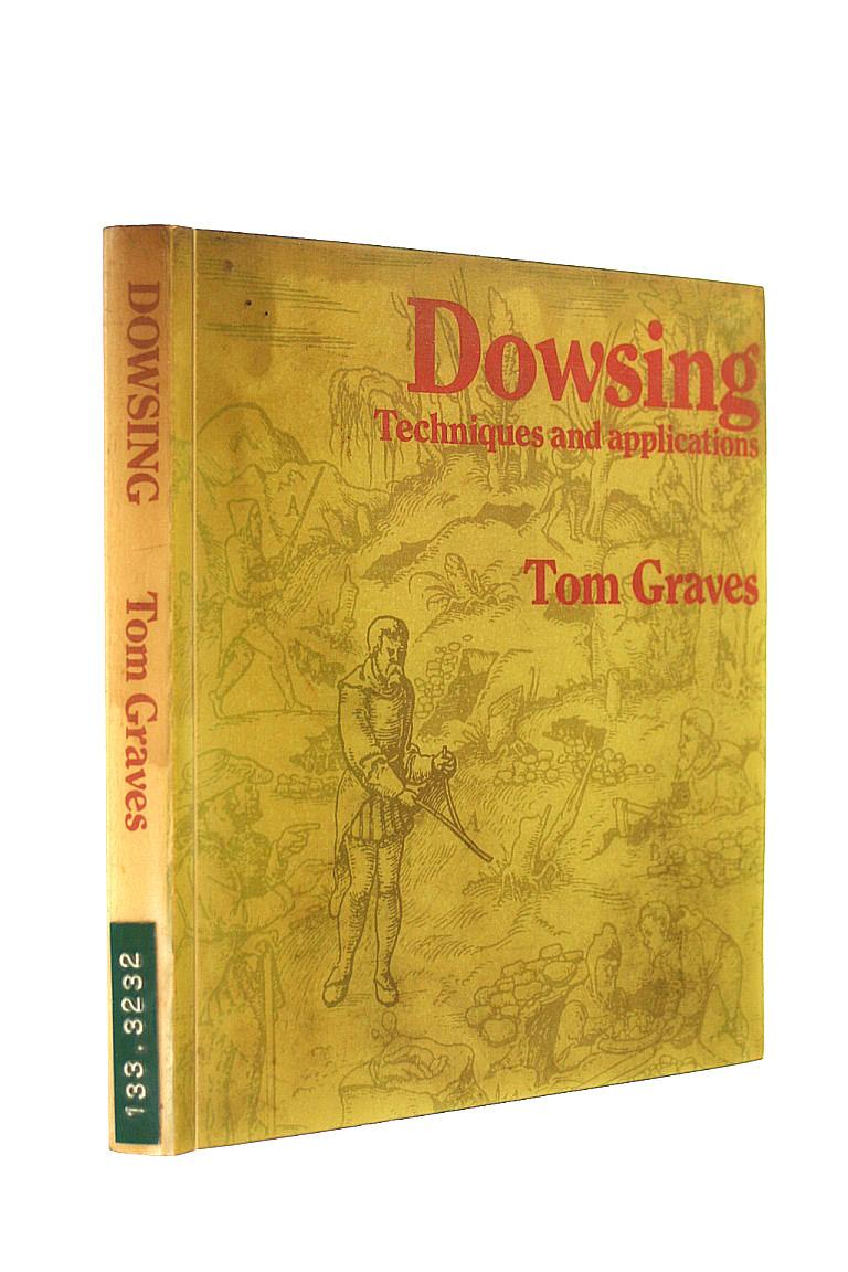 Dowsing: Techniques and Applications - Graves, Tom