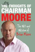 They've Kicked It Away Again!: The Thoughts of Chairman Moore. by Brian Moore
