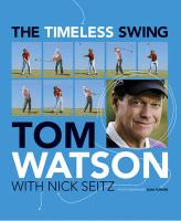 The Timeless Swing: Learn at Any Age from His Lessons of a Lifetime