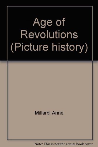 Age of Revolutions (Picture history) - Anne Millard
