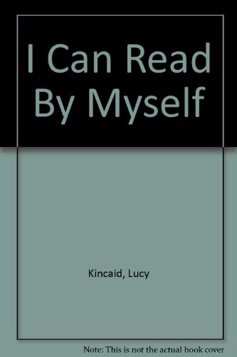 I Can Read By Myself - Lucy Kincaid