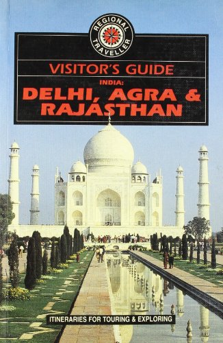 Visitor's Guide to Delhi, Agra and Rajasthan (Visitor's Guide to India: Delhi, Agra and Rajasthan) - Christopher Turner