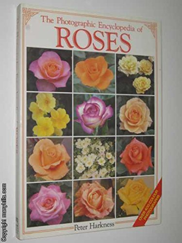 Photographic Encyclopedia of Roses - Peter Harkness