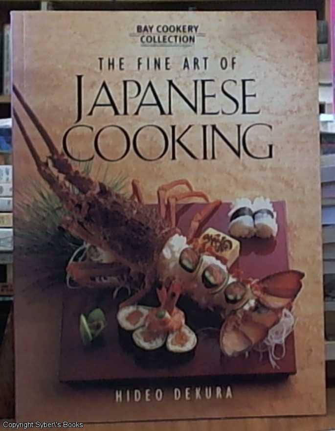 The Fine Art of Japanese Cooking - Dekura, Hideo