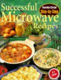 """Successful Microwave Recipes (""""Family Circle"""" Step-by-step)"""